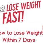Lose Weight  – How to Lose Weight Within 7 Days