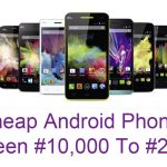 Cheap Android Phones Between #10,000 To #20,000