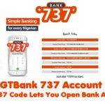 GTBank 737 Account – GTB 737 Code Lets You Open Bank Account