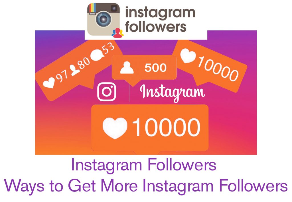 Instagram Followers - Ways to Get More Instagram Followers