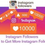 Instagram Followers – Ways to Get More Instagram Followers