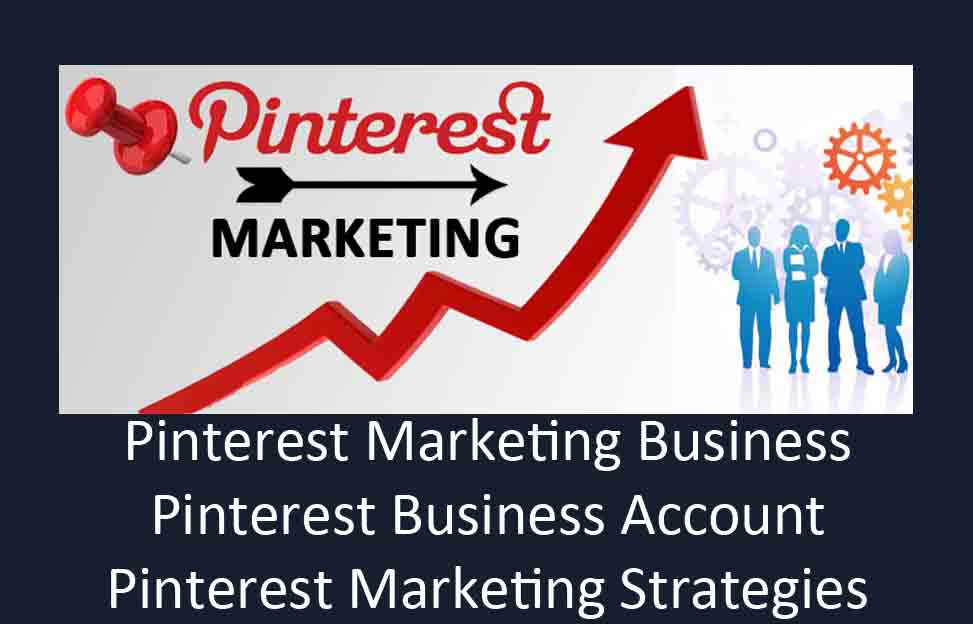 Pinterest Marketing Business - Pinterest Marketing Strategies | Pinterest Business Account