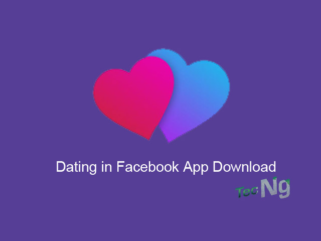 Dating in Facebook App Download Free for Single - FACEBOOK DATING APP DOWNLOAD | Dating Facebook App